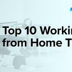Top 10 Working from Home Tips